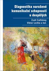 Cséfalvay Zsolt: Diagnostika narušené komunikační schopnosti u dospělých