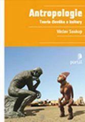 Soukup Václav: Antropologie - Teorie člověka a kultury