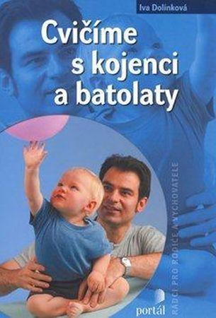 Dolínková Iva: Cvičíme s kojenci a batolaty