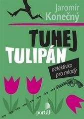 Konečný Jaromír: Tuhej tulipán