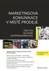 Jesenský Daniel: Marketingová komunikace v místě prodeje - POP, POS, In-store, Shopper Marketing