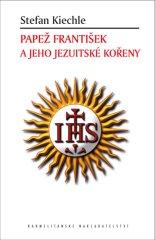 Kiechle Stefan: Papež František a jeho jezuitské kořeny