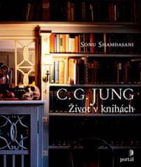 Shamdasani Sonu: C. G. Jung - Život v knihách