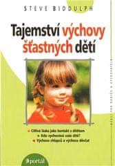 Biddulph Steve: Tajemství výchovy šťastných dětí