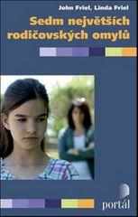 Friel John, Friel Linda: Sedm největších rodičovských omylů