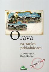 Rusnák, Daniel Kollár Martin: Orava na starých pohľadniciach