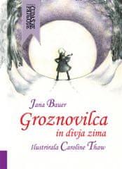 Jana Bauer: Groznovilca in divja zima