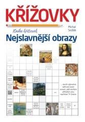 Sedlák Michal: Nejslavnější obrazy - Kniha křížovek