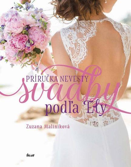 Maliníková Zuzana: Svadby podľa Ely - Príručka nevesty