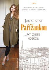 Berestová a kolekív Anne: Jak se stát Pařížankou