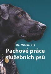 Eis Vilém: Pachové práce služebních psů