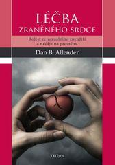 Allender Dan B.: Léčba zraněného srdce - Bolest ze sexuálního zneužití a naděje na proměnu