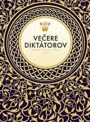 Clarková, Melissa Scottová Victoria: Večere diktátorov - Sprievodca skazenými chúťkami diktátorov