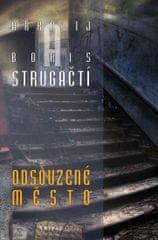 Strugackij Arkadij, Strugackij Boris,: Odsouzené město