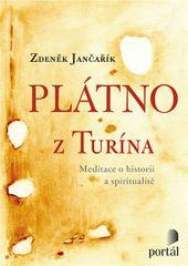Jančařík Zdeněk: Plátno z Turína - Meditace o historii a spiritualitě