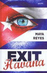 Reyes Maya: Exit Havana