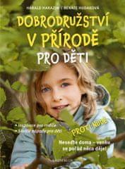 Harazim Harald, Hudaková Renate: Dobrodružství v přírodě pro děti - Inspirace pro rodiče, Skvělé náp