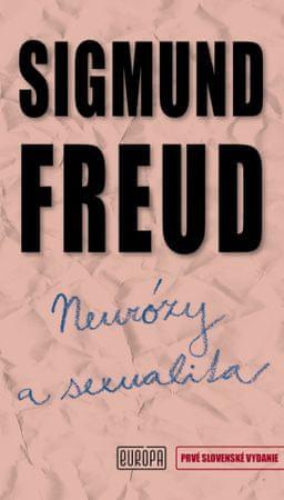 Freud Sigmund: Neurózy a sexualita