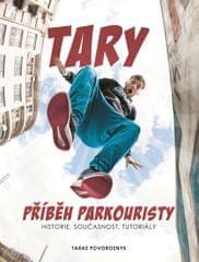 Povoroznyk Taras Tary: Tary - Příběh parkouristy