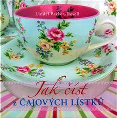 Barker-Revell Lindel: Jak číst z čajových lístků