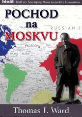 Ward Thomas J.: Pochod na Moskvu