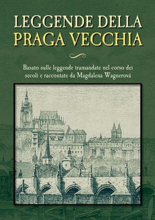 Wagnerová Magdalena: Leggende della Praga vecchia