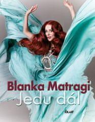 Matragi Blanka: Jedu dál