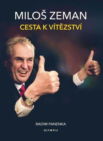 Panenka Radim: Miloš Zeman - Cesta k vítězství
