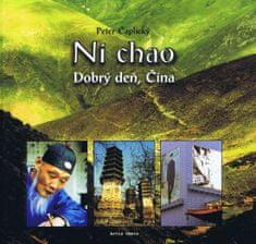 Čaplický Peter: Ni chao - Dobrý deň, Čína