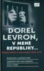 Levron Dorel: V mene republiky...