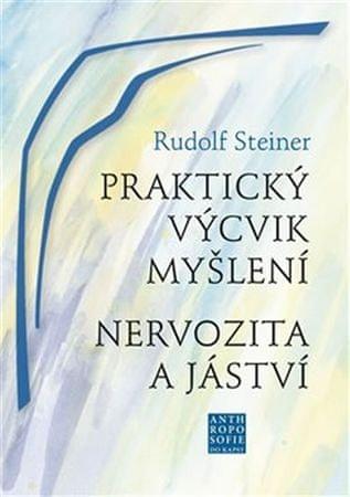 Steiner Rudolf: Praktický výcvik myšlení - Nervozita a jáství