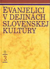 autor neuvedený: Evanjelici v dejinách slovenskej kultúry 3