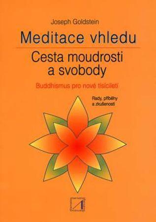 Goldstein Joseph: Meditace vhledu - Cesta moudrosti a svobody