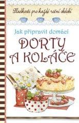 autor neuvedený: Jak připravit domácí dorty a koláče