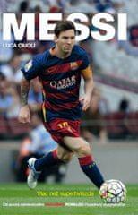 Caioli Luca: Messi-Viac než superhviezda