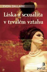 Dallaire Yvon: Láska a sexualita v trvalém vztahu