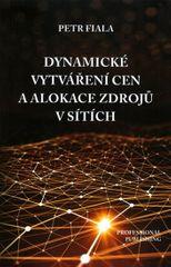 Fiala Petr: Dynamické vytváření cen a alokace zdrojů v sítích