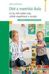 Koťátková Soňa: Dítě a mateřská škola - Co by měli rodiče znát, učitelé respektovat a rozvíjet