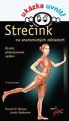 Nelson Arnold G., Kokkonen Jouko: Strečink na anatomických základech