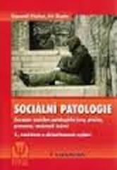 Fischer Slavomil, Škoda Jiří: Sociální patologie - Závažné sociálně patologické jevy, příčiny, preve