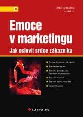 Vysekalová Jitka: Emoce v marketingu - Jak oslovit srdce zákazníka