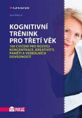 Bílková Jana: Kognitivní trénink pro třetí věk - 100 cvičení pro rozvoj koncentrace, kreativity, pam