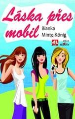 Minte-Königová Bianka: Láska přes mobil