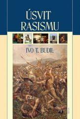 Budil Ivo T.: Úsvit rasismu