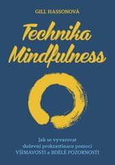 Hasson Gill: Technika Mindfulness - Jak se vyvarovat duševní prokrastinace pomocí všímavosti a bdělé