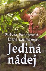 Bickmorová, Diane Bartlesonová Barbara: Jediná nádej