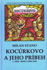 Stano Milan: Kocúrkovo a jeho príbeh, 1 diel roky 1990 - 1992