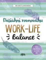 autor neuvedený: Dosiahni rovnováhu: Work-Life Balance