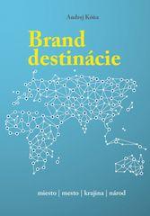 Kóňa Andrej: Brand destinácie - tvorba značky miesta