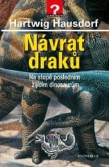 Hausdorf Hartwig: Návrat draků - Na stopě posledním žijícím dinosaurům